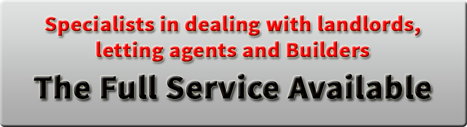 Specialists in Dealing with Landlords, Letting Agents and Builders. The full service avaialable